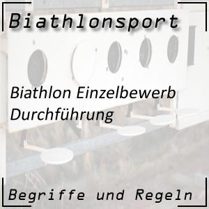 Biathlon Einzelbewerb: Durchführung