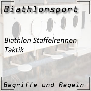 Biathlon Staffelrennen Taktik