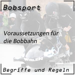 Bobsport Bobbahn Voraussetzungen