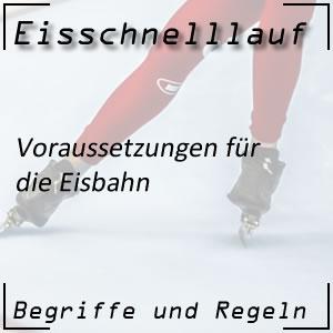 Eisschnelllaufen Eisbahn Voraussetzungen