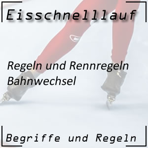 Eisschnelllauf Regeln Bahnwechsel