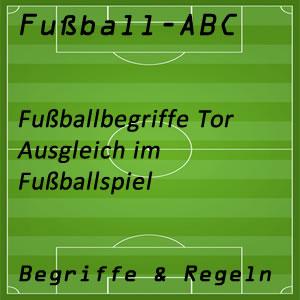 Fußball Begriffe Ausgleich Ausgleichstor