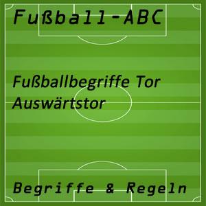 Fußball Begriffe Auswärtstor