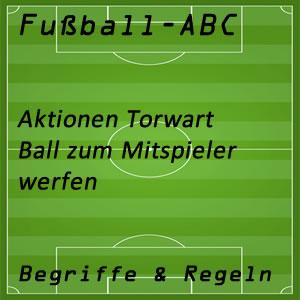 Fußball Aktionen Torhüter Ball werfen
