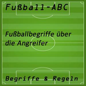 Fußballbegriffe Angreifer Stürmer