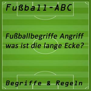 Fußball Begriffe lange Ecke