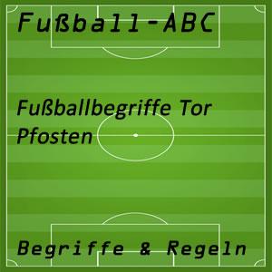 Fußball Begriffe Pfosten