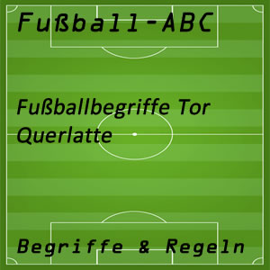 Fußball Begriffe Querlatte