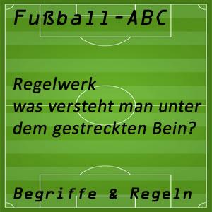 Fußballregeln gestrecktes Bein