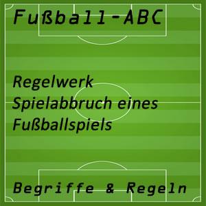 Spielabbruch im Fußball