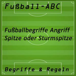 Fußball Begriffe Spitze Sturmspitze