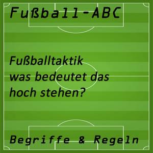 Fußball Taktik hoch stehen