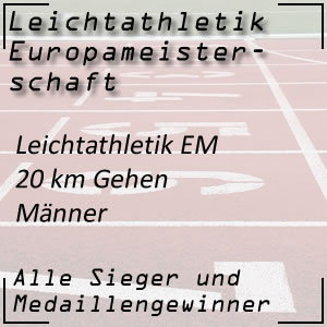 Leichtathletik EM 20 km Gehen Männer
