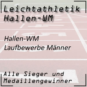 Hallen WM Laufbewerbe Männer