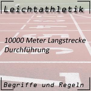 Leichtathletik 10000 Meter Durchführung