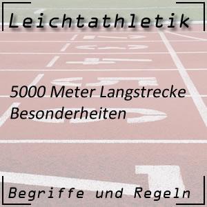 Leichtathletik 5000 Meter Besonderheit
