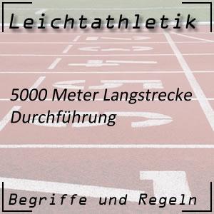 Leichtathletik Laufen 5000 m Durchführung
