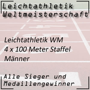 Leichtathletik WM 4 x 100 m Staffelbewerb Männer