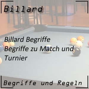 Billard Begriffe Match Turnier
