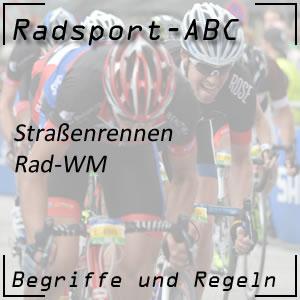 Straßenrennen Rad-WM oder Rad-Weltmeisterschaft