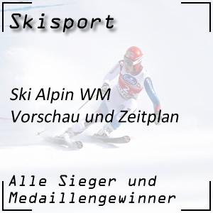Ski Alpin WM Vorschau und Zeitplan