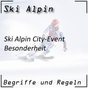Ski Alpin City Event Besonderheiten