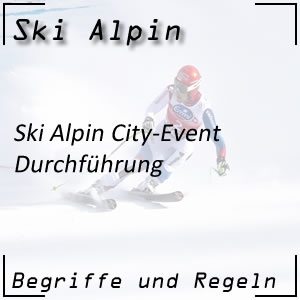 Ski Alpin City Event Durchführung