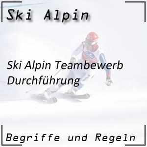 Ski Alpin Teambewerb Durchführung