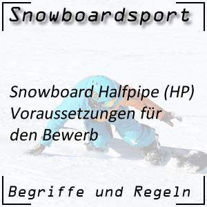 Snowboard Halfpipe Voraussetzungen