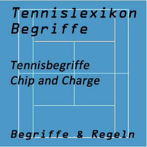 Chip and Charge Angriffstennis