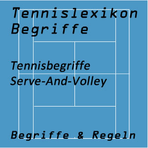 Tennisbegriffe Serve-And-Volley Angriffstennis