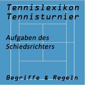 Aufgaben des Schiedsrichters im Tennisspiel