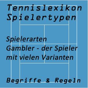 Tennis Spielertypen Gambler