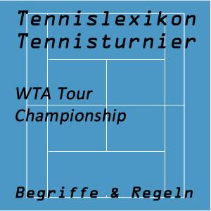 Tennisturniere WTA Tour Championship