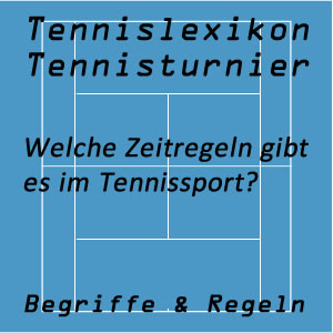 Zeitregeln im Tennisspiel