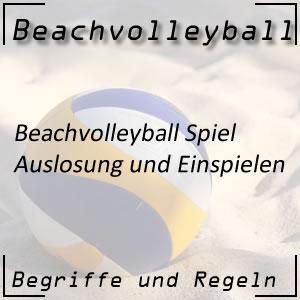 Beachvolleyball Auslosung und Einspielen